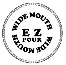 mark for WIDE MOUTH E Z POUR WIDE MOUTH, trademark #85052416