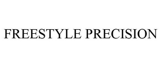 mark for FREESTYLE PRECISION, trademark #85053185