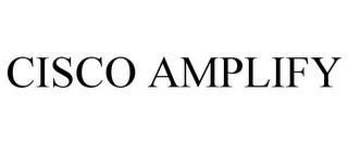 mark for CISCO AMPLIFY, trademark #85053343