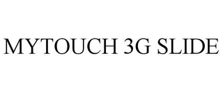 mark for MYTOUCH 3G SLIDE, trademark #85055413