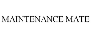 mark for MAINTENANCE MATE, trademark #85056954