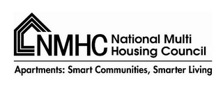 mark for NMHC NATIONAL MULTI HOUSING COUNCIL APARTMENTS: SMART COMMUNITIES, SMARTER LIVING, trademark #85057339