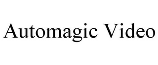 mark for AUTOMAGIC VIDEO, trademark #85057904