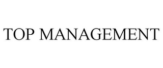 mark for TOP MANAGEMENT, trademark #85059831