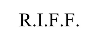 mark for R.I.F.F., trademark #85059888