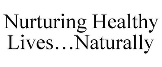 mark for NURTURING HEALTHY LIVES...NATURALLY, trademark #85060331