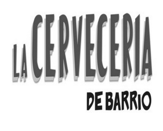 mark for LA CERVECERIA DE BARRIO, trademark #85060866