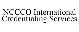 mark for NCCCO INTERNATIONAL CREDENTIALING SERVICES, trademark #85060870