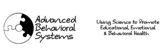 mark for ADVANCED BEHAVIORAL SYSTEMS USING SCIENCE TO PROMOTE EDUCATIONAL, EMOTIONAL & BEHAVIORAL HEALTH, trademark #85061870