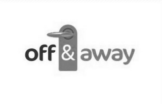 mark for OFF&AWAY, trademark #85062481