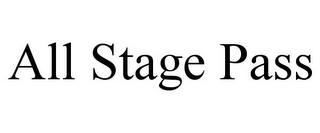 mark for ALL STAGE PASS, trademark #85065039