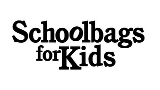 mark for SCHOOLBAGS FOR KIDS, trademark #85068069