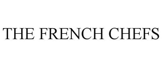mark for THE FRENCH CHEFS, trademark #85068455