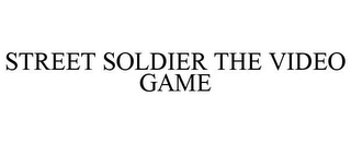 mark for STREET SOLDIER THE VIDEO GAME, trademark #85069196