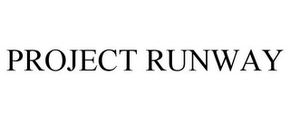 mark for PROJECT RUNWAY, trademark #85069386