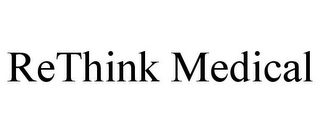 mark for RETHINK MEDICAL, trademark #85070697