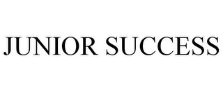 mark for JUNIOR SUCCESS, trademark #85073171