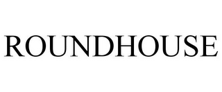 mark for ROUNDHOUSE, trademark #85074216