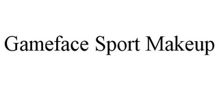 mark for GAMEFACE SPORT MAKEUP, trademark #85074995