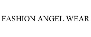 mark for FASHION ANGEL WEAR, trademark #85075360