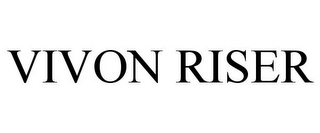 mark for VIVON RISER, trademark #85081399