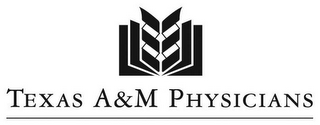 mark for TEXAS A&M PHYSICIANS, trademark #85081669