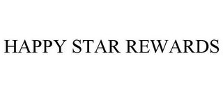 mark for HAPPY STAR REWARDS, trademark #85081747