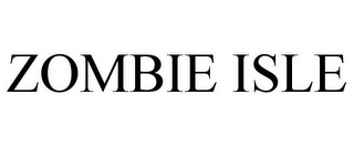 mark for ZOMBIE ISLE, trademark #85081834