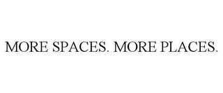 mark for MORE SPACES. MORE PLACES., trademark #85083104