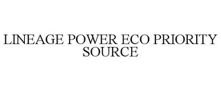 mark for LINEAGE POWER ECO PRIORITY SOURCE, trademark #85083790