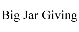 mark for BIG JAR GIVING, trademark #85085444
