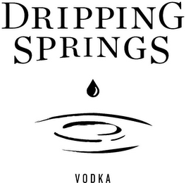 mark for DRIPPING SPRINGS VODKA, trademark #85086040