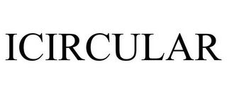 mark for ICIRCULAR, trademark #85086054