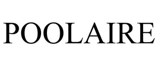 mark for POOLAIRE, trademark #85086131