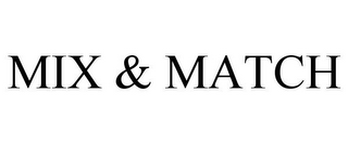mark for MIX & MATCH, trademark #85086709
