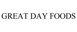mark for GREAT DAY FOODS, trademark #85089392