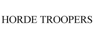 mark for HORDE TROOPERS, trademark #85090471
