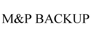 mark for M&P BACKUP, trademark #85091372
