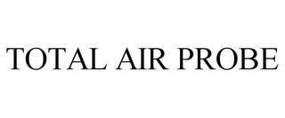mark for TOTAL AIR PROBE, trademark #85091571