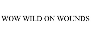 mark for WOW WILD ON WOUNDS, trademark #85091911