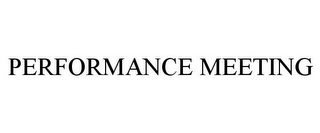mark for PERFORMANCE MEETING, trademark #85092453