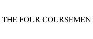 mark for THE FOUR COURSEMEN, trademark #85092628