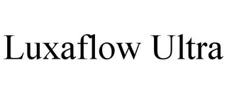 mark for LUXAFLOW ULTRA, trademark #85092669