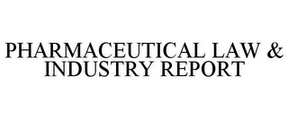 mark for PHARMACEUTICAL LAW & INDUSTRY REPORT, trademark #85092749