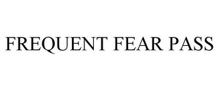 mark for FREQUENT FEAR PASS, trademark #85092875