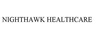 mark for NIGHTHAWK HEALTHCARE, trademark #85093483