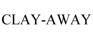 mark for CLAY-AWAY, trademark #85095966