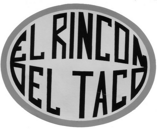 mark for EL RINCON DEL TACO, trademark #85095972