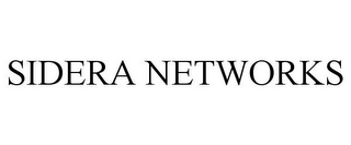 mark for SIDERA NETWORKS, trademark #85096026