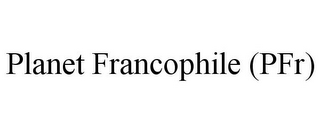 mark for PLANET FRANCOPHILE (PFR), trademark #85097826